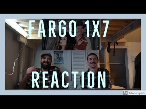 Fargo 1x7 REACTION