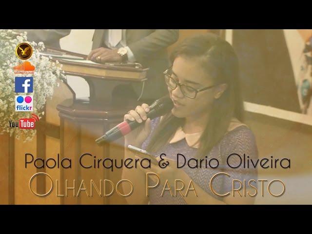 Paola Cirqueira & Dário Oliveira - Olhando Para Cristo