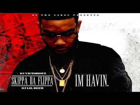 Skippa Da Flippa - Real Street Ni**a ft. Lil Durk (I'm Havin)
