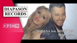 Adriana videoklipp Още, Още (feat. Djoshkun)