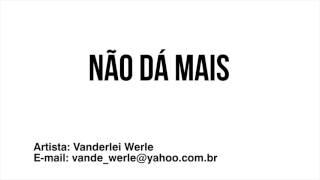 13 jul. 2016 ... Não dá mais - Vanderlei Werle. Vanderlei Werle ... NO RADAR: Taffarel vai ao nCT Rei Pelé observar Vanderlei - Duration: 2:41. Santos Futebol...