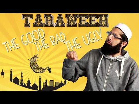 taraweeh - Taraweeh- The Good, Bad & the Ugly I give the 5 annoying things in taraweeh and the 5 amazing things about taraweeh. Have a look see! If you enjoyed this video, take the time to: Like | Subscribe...