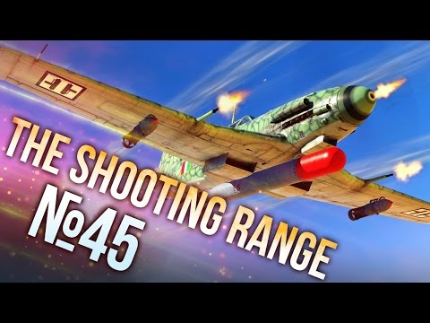 War Thunder: The Shooting Range | Episode 45