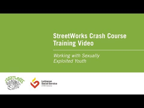 StreetWorks Crash Course Training Video: Working with Sexually Exploited Youth