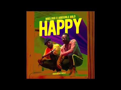 Moelogo  ft Adekunle Gold - Happy  (Official Audio)