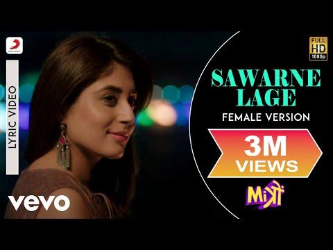 Sawarne Lage - Female Version Lyric Video - Mitron Jackky,Kritika Kamra Nikhita Gandhi
