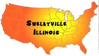 Shelbyville (IN) United States  City pictures : How to Say or Pronounce USA Cities — Shelbyville, Illinois