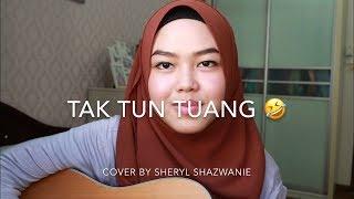Tak Tun Tuang - Upiak (cover by Sheryl Shazwanie)