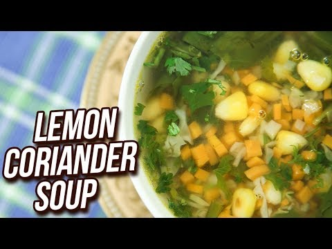 Lemon Coriander Soup Recipe – How To Make Lemon & Coriander Soup – Monsoon Special – Ruchi Bharani