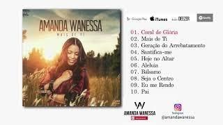 AMANDA WANESSA - Preview Exclusivo do CD Mais de Ti - JUNHO 2018