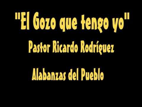 Ricardo Rodriguez El Gozo Que Tengo Yo