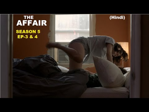 The Affair Season 5 Ep-3 & 4 Explained in Hindi | Web Series Story Xpert