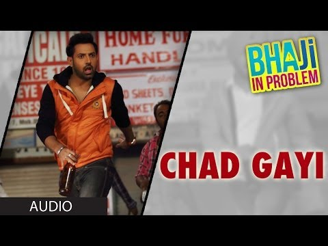 GIPPY GREWAL: CHAD GAYI OYE FULL SONG (Audio) | BHAJI IN PROBLEM