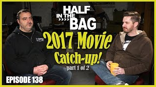 Video Half in the Bag Episode 138: 2017 Movie Catch-up (part 1 of 2) MP3, 3GP, MP4, WEBM, AVI, FLV Mei 2018