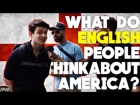 WHAT do ENGLISH people think about AMERICA?