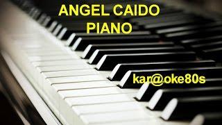 Angel Caído ( Versión Piano ) karaoke