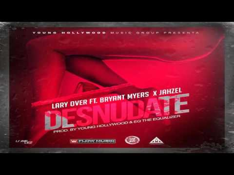 Desnudate_Lary Over ft. Bryant Myers, Jahzel