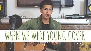 Video When We Were Young by Adele | Alex Aiono Cover MP3, 3GP, MP4, WEBM, AVI, FLV Maret 2018