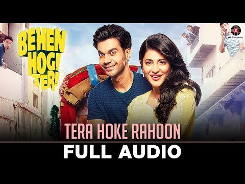 Video Tera Hoke Rahoon - Full Audio   Behen Hogi Teri   Rajkummar Rao & Shruti Haasan download in MP3, 3GP, MP4, WEBM, AVI, FLV January 2017