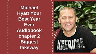 MIchael Hyatt Your Best Year Ever Audiobook chapter 2 Biggest takeway
