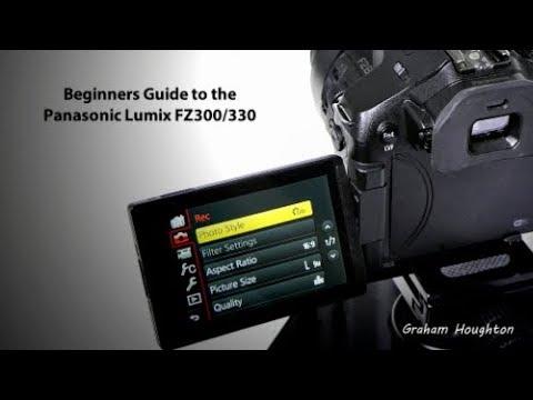 The Panasonic Lumix FZ300/330 Beginners Guide  - Pilot Episode
