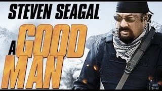 Nonton A Good Man  2014  Steven Seagal Killcount Film Subtitle Indonesia Streaming Movie Download