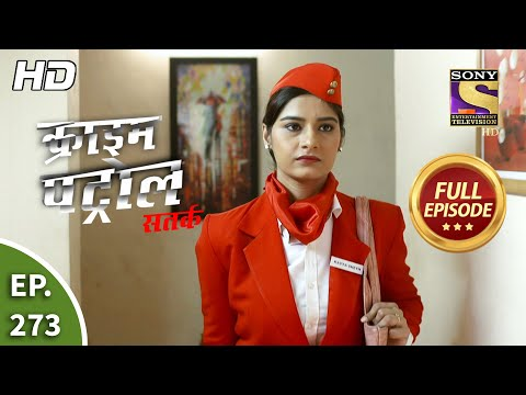 Crime Patrol Satark Season 2 - Ep 273 - Full Episode - 17th November, 2020