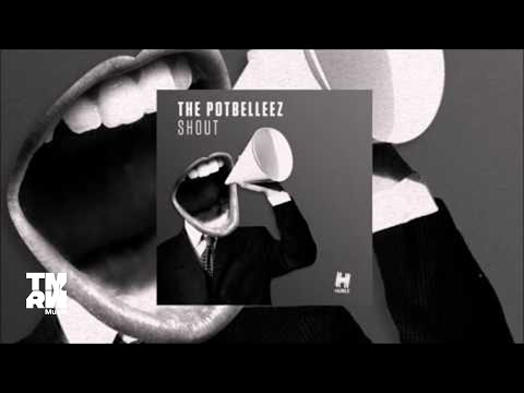The Potbelleez - Shout