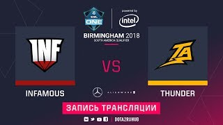 Infamous vs Thunder Predator, ESL One Birmingham SA qual, game 3 [Eiritel]