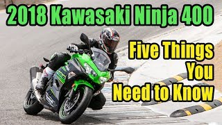 6. 2018 Kawasaki Ninja 400: Five Things You Need to Know