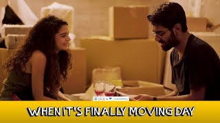 Video Dice Media | When It's Finally Moving Day | Ft. Mithila Palkar and Dhruv Sehgal MP3, 3GP, MP4, WEBM, AVI, FLV Mei 2018