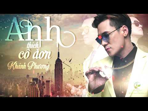 Anh Thích Cô Đơn - Khánh Phương ft. Rapper Viet Michael (OFFICIAL 4K Lyric Video) - Thời lượng: 4 phút, 58 giây.