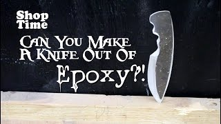 Can You Make A Knife Out Of Epoxy?!