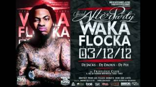 Annonce officiel vocal de waka flocka pour son OFFICIAL AFTER PARTY