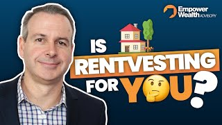 Rentvesting: Is it the right strategy for you?