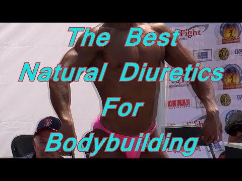 The Best Natural Diuretics For Bodybuilding – MrYorkieLover Fitness Quick Tips