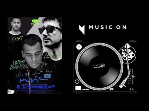 Chiri, Leon, Hugo Bianco - It's All About The Music @ Ibiza Global Radio 30-11-16 Part 1/2