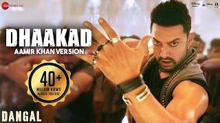 Dhaakad Aamir Khan Version   Dangal | Aamir Khan | Pritam | Amitabh Bhattacharya
