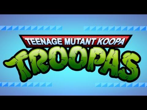 Teenage Mutant Koopa Troopas - A TMNT / Super Mario Bros. Mashup