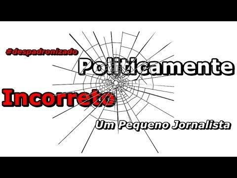 Politicamente Incorreto – Um Pequeno Jornalista