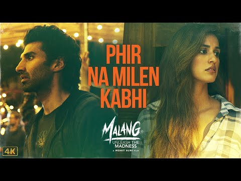 Phir Na Milen Kabhi | MALANG | Aditya R K, Disha P, Anil K, Kunal K | Ankit Tiwari | 7th Feb 2020