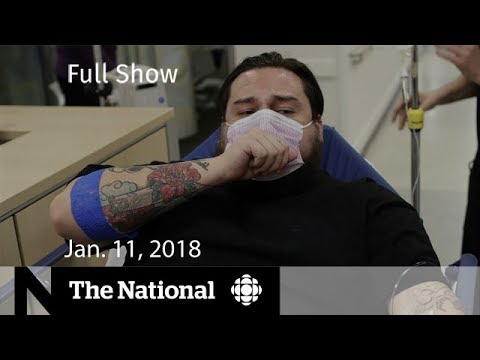 The National for January 11, 2018 - Flu Season, NAFTA, Weight-Loss