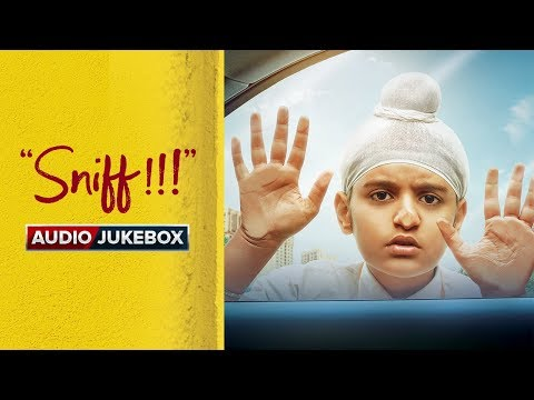 Sniff - Audio Jukebox | Amole Gupte | Sunny Gill | Trinity Pictures