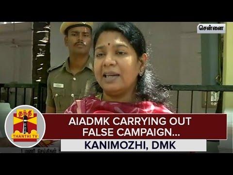AIADMK-carrying-out-False-Campaign--Kanimozhi-DMK--Thanthi-TV