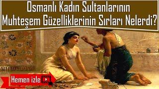 Merhaba arkadaşlar,Bu videomda Osmanlı Döneminde kadınların ve sultanların muhteşem güzelliklerinin ve bakımlarının sırları hakkında araştıma yaptım. Bakalım bu sırlar nelermiş?