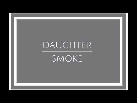 daughter - 'Smoke' is the b-side to Daughter's single 'Youth'. 'Youth' is taken from Daughter's debut album 'If You Leave', that is available now via 4AD/Glassnote: ‪ht...‬