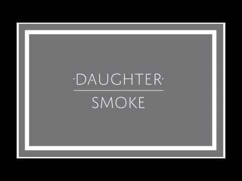 Tekst piosenki Daughter - Smoke po polsku