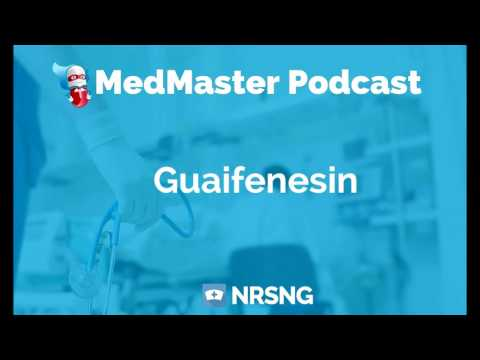 Guaifenesin Nursing Considerations, Side Effects, and Mechanism of Action Pharmacology for Nurses