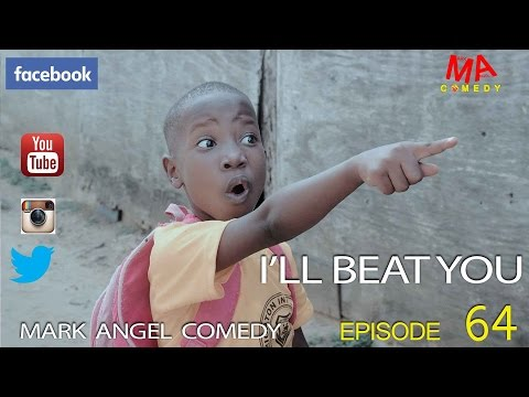 I'LL BEAT YOU (Mark Angel Comedy) (Download)