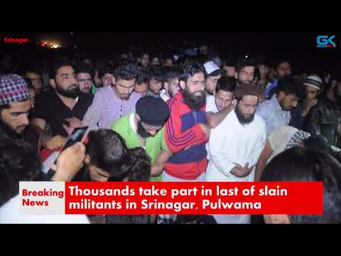 Thousands take part in last of slain militants in Srinagar, Pulwama